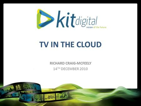 TV IN THE CLOUD RICHARD CRAIG-MCFEELY 14 TH DECEMBER 2010.