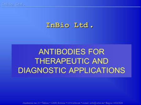 Akadeemia tee 21 Tallinn 12680 Estonia    Reg.nr.:10565826 InBio Ltd. ANTIBODIES FOR THERAPEUTIC AND DIAGNOSTIC APPLICATIONS.