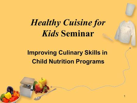 Healthy Cuisine for Kids Seminar