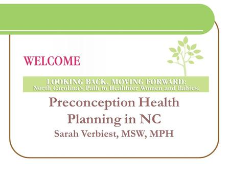 Preconception Health Planning in NC Sarah Verbiest, MSW, MPH.
