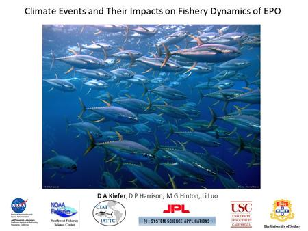D A Kiefer, D P Harrison, M G Hinton, Li Luo Climate Events and Their Impacts on Fishery Dynamics of EPO.