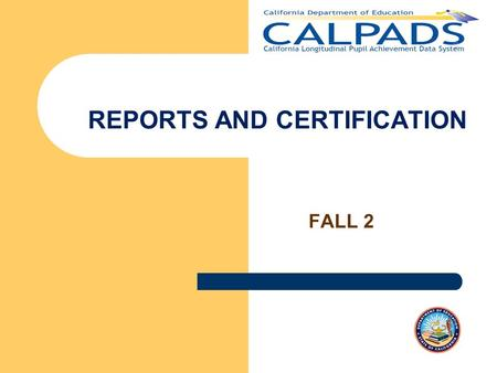 FALL 2 REPORTS AND CERTIFICATION. Rules Mute yourself HOLD Name & LEA conversation at a time 1 Silence cellphones 2 Fall 2 Reporting & Certification v1.1,