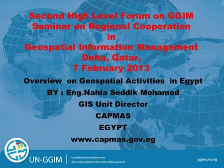 Second High Level Forum on GGIM Seminar on Regional Cooperation in Geospatial Information Management Doha, Qatar, 7 February 2013 Overview on Geospatial.