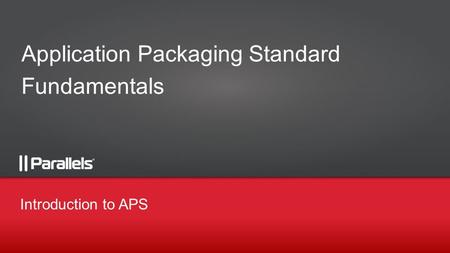 Application Packaging Standard Fundamentals