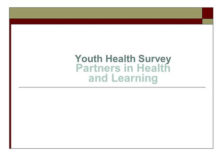 Youth Health Survey Partners in Health and Learning.