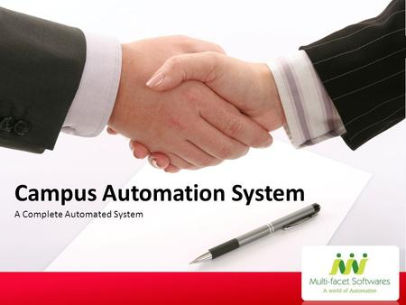 A Complete Automated System Campus Automation System.