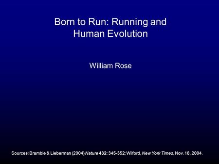 Born to Run: Running and Human Evolution