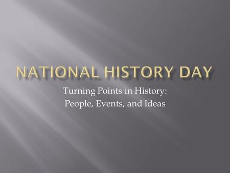 Turning Points in History: People, Events, and Ideas.