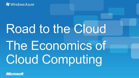 Road to the Cloud The Economics of Cloud Computing.
