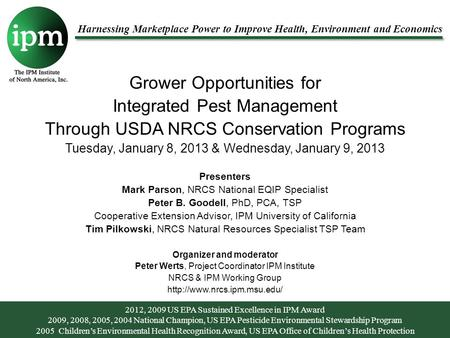 Harnessing Marketplace Power to Improve Health, <strong>Environment</strong> and Economics Grower Opportunities for Integrated Pest Management Through USDA NRCS <strong>Conservation</strong>.
