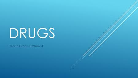 Drugs Health Grade 8 Week 4.
