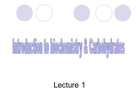 Lecture 1. Introduction about Biochemistry Biochemistry :- (from Greek : βίος, bios, life) is the study of the chemical processes in living organisms.