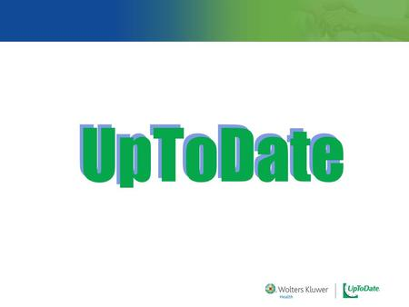 UpToDate. is an electronic evidence-based clinical decision support tool written by physicians to help clinicians: Answer clinical questions Update clinical.