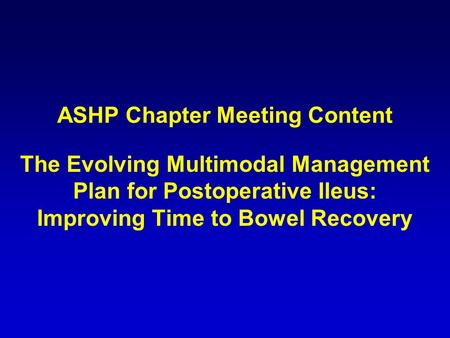 ASHP Chapter Meeting Content