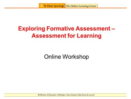 Exploring Formative Assessment – Assessment for Learning Online Workshop.