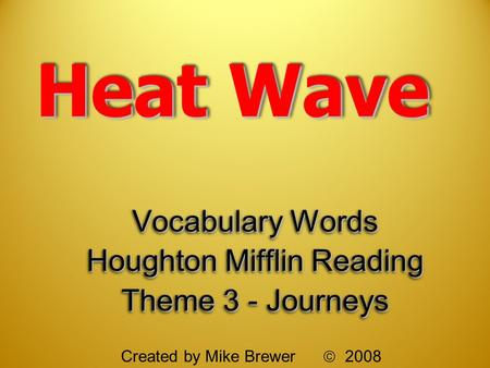 Vocabulary Words Houghton Mifflin Reading Theme 3 - Journeys