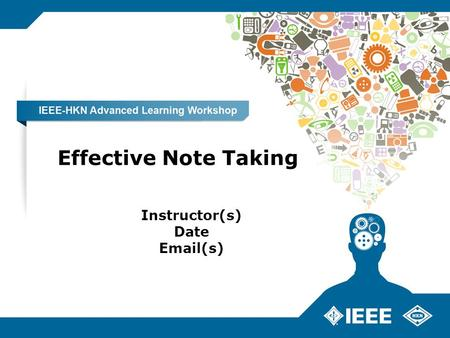 Effective Note Taking Instructor(s) Date Email(s).