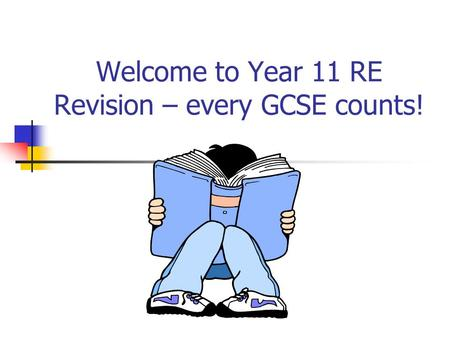 Welcome to Year 11 RE Revision – every GCSE counts!
