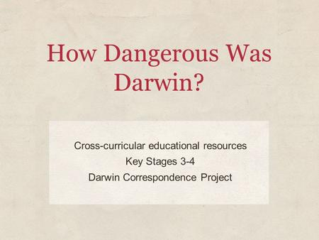 How Dangerous Was Darwin?