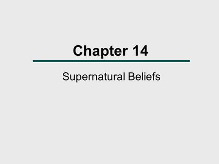 Chapter 14 Supernatural Beliefs.