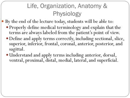 Life, Organization, Anatomy & Physiology