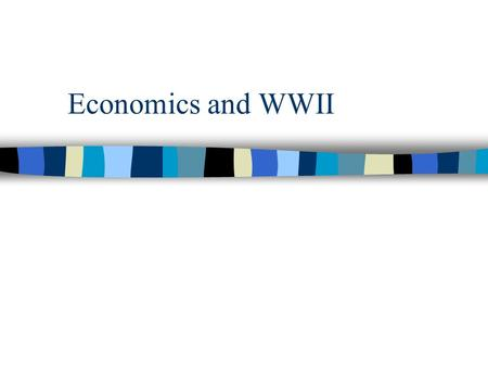 Economics and WWII Post War Review nDnDepression –t–thousands out of work nNnNew Deal –b–boosting the economy but doesn't get us out of the depression.