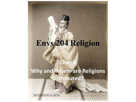 Chap 6 Why and Where are Religions Distributed?