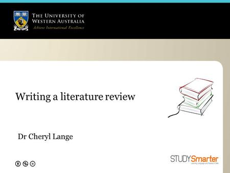 Writing a literature review Dr Cheryl Lange. Integral aspects of academic work.