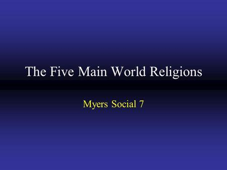 The Five Main World Religions
