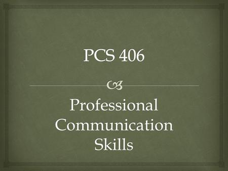Professional Communication Skills. RESEARCH & PREPARATION WEEK 2, 3& 4.