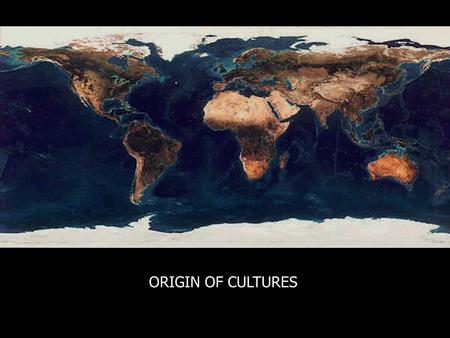 ORIGIN OF CULTURES. What is the dominant continent? Why didn't the American Indian colonize Europe?
