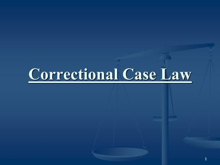 1 Correctional Case Law. 2 Criminal Responsibility Liable Persons All persons are liable who commit in the state any crime including, 1. Committing a.