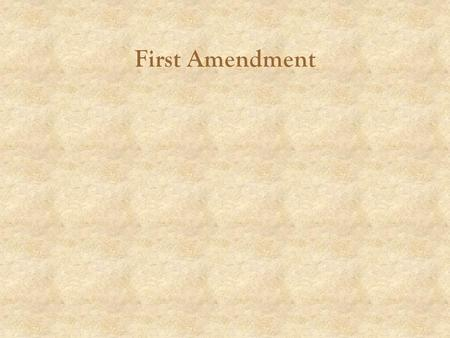 First Amendment. free exercise of religion, freedom of speech, of the press, peaceably assemble, to petition the government for a redress of grievances.