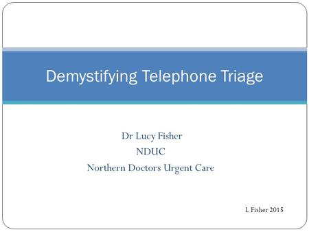 Demystifying Telephone Triage
