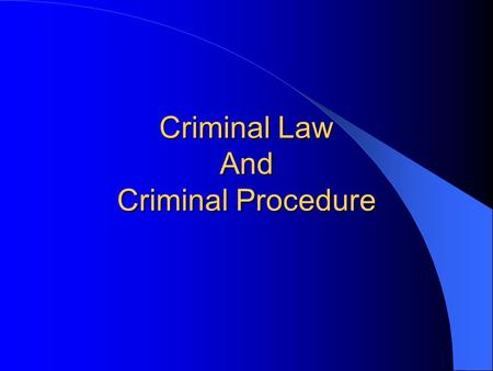 Criminal Law And Criminal Procedure. Criminal Law Does criminal law apply equally to all ? Should it apply equally to all? Should discretion play any.