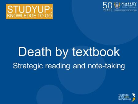 Death by textbook Strategic reading and note-taking.