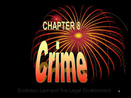 1. 2 WHY WE STUDY CRIMINAL LAW IN BUSINESS COURSES: Wrongful behavior in the business world can lead to criminal prosecution against both the individual.
