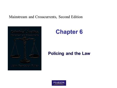 Mainstream and Crosscurrents, Second Edition Chapter 6 Policing and the Law.