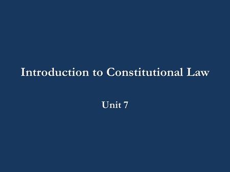 Introduction to Constitutional Law Unit 7. CJ140-02A – Introduction to Constitutional Law Unit 7: The Fifth and Fourteenth Amendment CJ140-02A– Class.