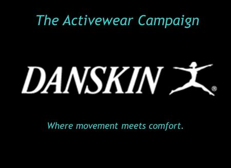 The Activewear <strong>Campaign</strong> Where movement meets comfort.