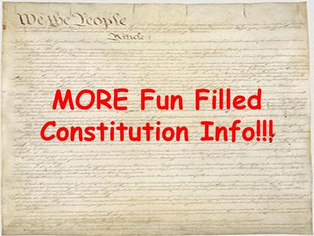 MORE Fun Filled Constitution Info!!!. Federalists and Anti-Federalists When the Constitution was signed in September 1787, not everyone hoped it would.
