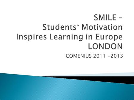 COMENIUS 2011 -2013.  Welcoming  Training Days  Logo  Homepage  Communication.