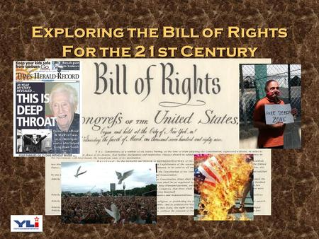 Exploring the Bill of Rights For the 21st Century.