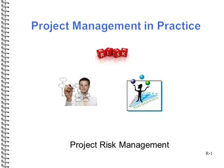 R-1 Project Risk Management. R-2  Qualitative Risk Analysis  Quantitative Risk Analysis  Risk Response Planning  Sticky note technique  Risk matrix.