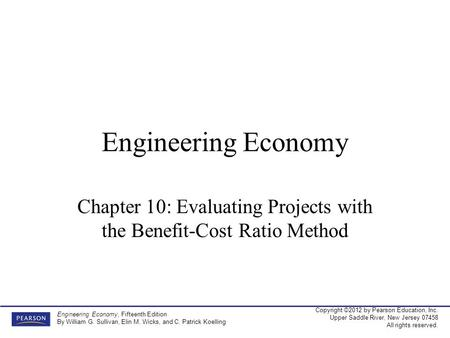 Chapter 10: Evaluating Projects with the Benefit-Cost Ratio Method