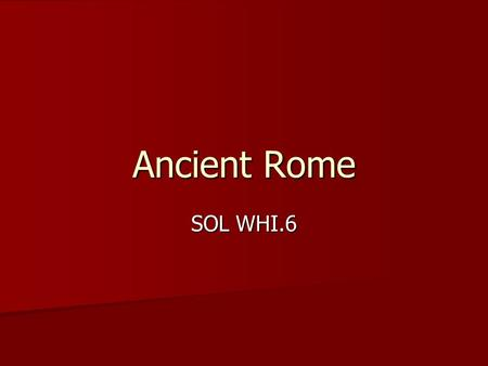 Ancient Rome SOL WHI.6.
