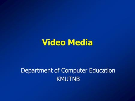 Video Media Department of Computer Education KMUTNB.