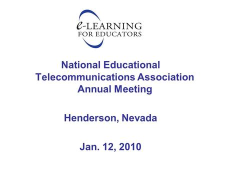 National Educational Telecommunications Association Annual Meeting Henderson, Nevada Jan. 12, 2010.