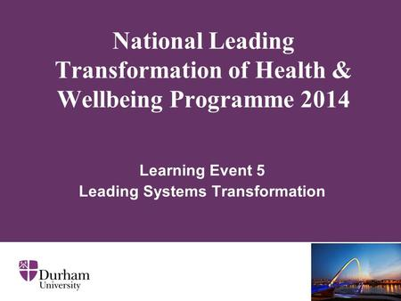 National Leading Transformation of Health & Wellbeing Programme 2014