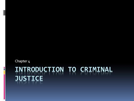 Chapter 4. Criminal Law in the U.S.  Criminal law in the U. S. is codified, or written down, and accessible to all.  Criminal law is contained in several.